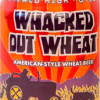 Whacked Out Wheat label