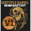 Sextuple Barrel Big Bad Baptist label